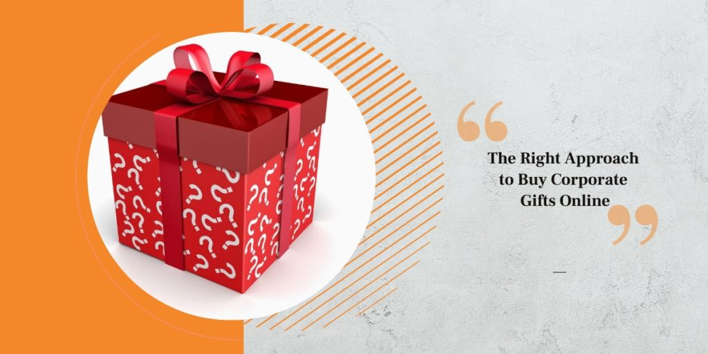 The Right Approach to Buy Corporate Gifts Online