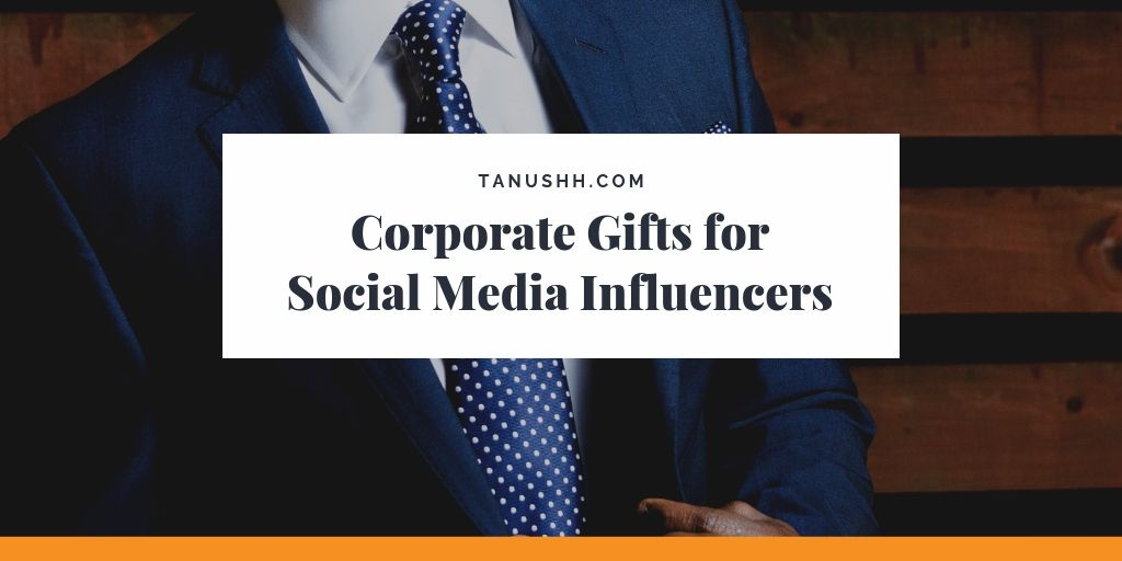 Corporate Gifts for Social Media Influencers