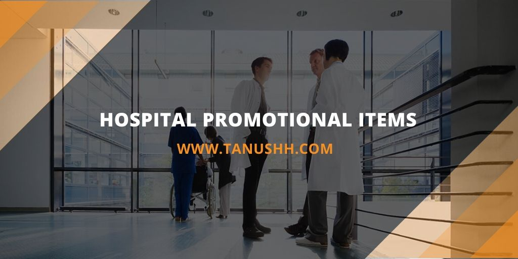 Hospital Promotional Items